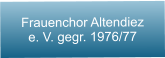 Frauenchor Altendiez e. V. gegr. 1976/77